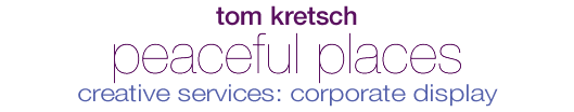 Tom Kretsch - Peaceful Places - corporate display